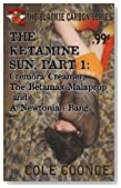 The Ketamine Sun, Part 1: Cremora Creamer, The Betamax Malaprop and A Newtonian Bang