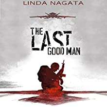 The Last Good Man Audiobook by Linda Nagata Narrated by Liisa Ivary