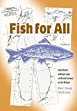 img - for Fish For All: An Oral History of Multiple Claims and Divided Sentiment on Lake Michigan (Michigan And The Great Lakes) by Chiarappa, Michael J., Szylvian, Kristin M. (2003) Paperback book / textbook / text book