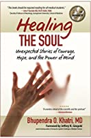 Healing the Soul: Unexpected Stories of Courage, Hope, and the Power of Mind