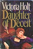 img - for [Large Print Hardcover Edition] Daughter of Deceit by Victoria Holt book / textbook / text book