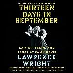 Thirteen Days in September: Carter, Begin, and Sadat at Camp David   Lawrence Wright