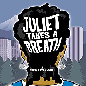 Juliet Takes a Breath Audiobook