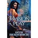 Passion Play ~ Beth Bernobich
