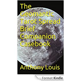 The Geomantic Tarot Spread Brief Companion Casebook (English Edition)