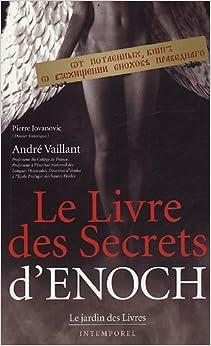 Amazon.fr - Le livre des secrets d'Enoch - André Vaillant