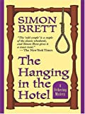 Simon Brett The Hanging in the Hotel: A Fethering Mystery (Thorndike Core)