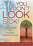 img - for You Don't LOOK Sick!: Living Well with Invisible Chronic Illness book / textbook / text book