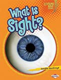 What Is Sight? (Lightning Bolt Books: Your Amazing Senses)