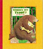 Where's My Teddy? (Bear Hugs) Jez Alborough