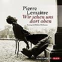 Wir sehen uns dort oben Hörbuch von Pierre Lemaitre Gesprochen von: Markus Hoffmann