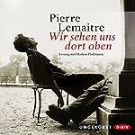 Wir sehen uns dort oben | Pierre Lemaitre