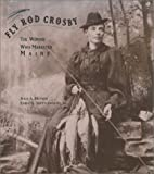 img - for Fly Rod Crosby: The Woman Who Marketed Maine book / textbook / text book