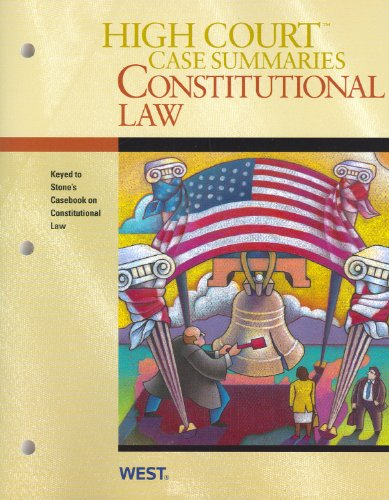 High Court Case Summaries on Constitutional Law, Keyed to Stone, 6th