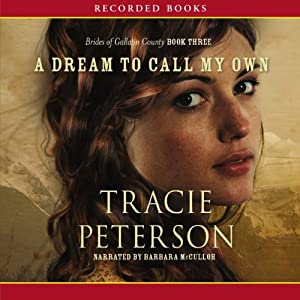 A Dream to Call My Own: The Brides of Gallatin County, Book 3 | [Tracie Peterson]