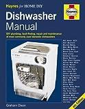 Dishwasher Manual: DIY Plumbing, Fault-finding, Repair and Maintenance