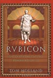 Rubicon: The Last Years of the Roman Republic (038550313X) by Holland, Tom