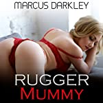 Rugger Mummy: Cougar Mum, Book 1 | Marcus Darkley