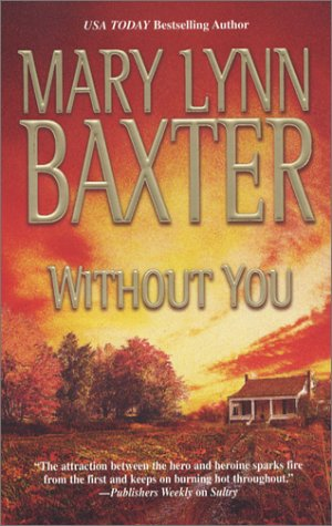 Without You (Mira), MARY LYNN BAXTER