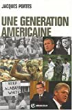echange, troc Jacques Portes - Une génération américaine : De Kennedy à Bush