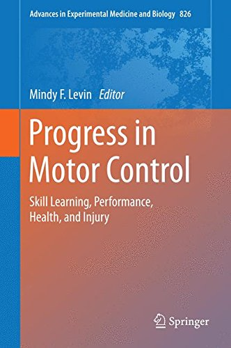 Progress in Motor Control: Skill Learning, Performance, Health, and Injury (Advances in Experimental Medicine and Biology)