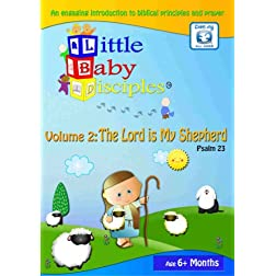 Little Baby Disciples: Vol 2 - Psalm 23 The Lord Is My Shepherd