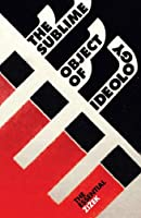 The Sublime Object of Ideology (Essential Zizek)
