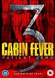 Cabin Fever 3 - Patient Zero [DVD]