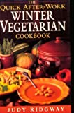 img - for Quick After-Work Winter Vegetarian Cookbook (Quick After-Work Cookbook Series) book / textbook / text book