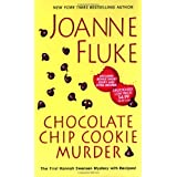 Chocolate Chip Cookie Murder (Hannah Swensen Mysteries) ~ Joanne Fluke