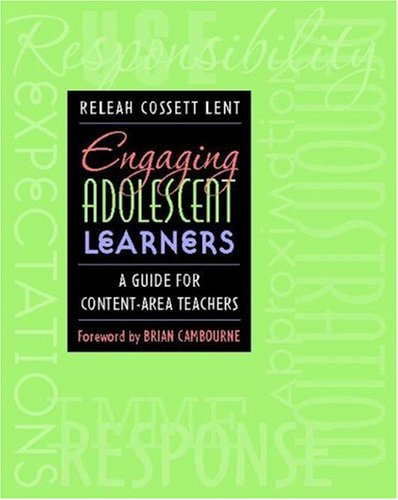 Engaging Adolescent Learners: A Guide for Content-Area...