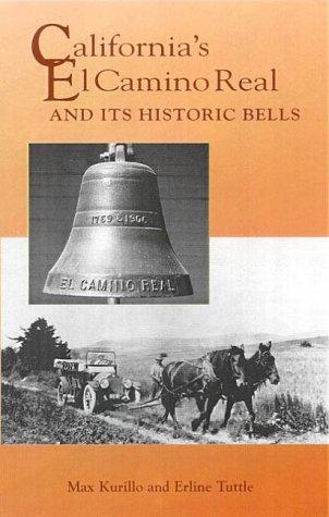California's El Camino Real and Its Historic Bells (Sunbelt Cultural Heritage Books)