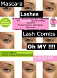 img - for Mascara Lashes Lash Combs Oh MY ! book / textbook / text book