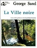 echange, troc George Sand, Jean Courrier - La ville noire