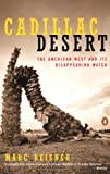img - for Cadillac Desert,American West and Its Disappearing Water, Revised Edition, 1993 publication book / textbook / text book
