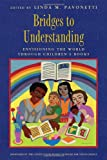 Bridges to Understanding: Envisioning the World through Childrens Books