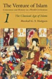 img - for The Venture of Islam, Volume 1: The Classical Age of Islam book / textbook / text book