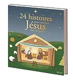24 histoires de Noël pour attendre Jésus avec les petits...