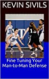 Fine Tuning Your Man-to-Man Defense (English Edition)
