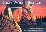 Gray Wolf's Search�� [GRAY WOLFS SEARCH] [Hardcover]