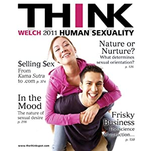 THINK Human Sexuality, Ch 1: Sexual Life Now | [Kelly J. Welch]