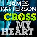 Cross My Heart Audiobook by James Patterson Narrated by Michael Boatman, Tom Wopat