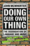 Doing Our Own Thing: The Degradation of Language and Music and Why We Should, Like, Care