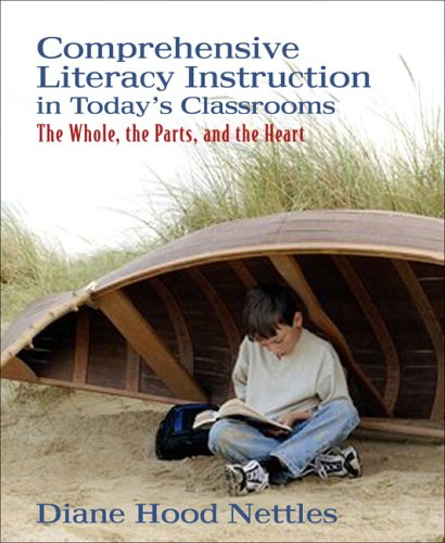 Comprehensive Literacy Instruction in Today's Classrooms:...