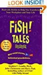 Fish! Tales: Real-Life Stories to Hel...
