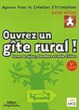 echange, troc APCE - Ouvrez un gîte rural ! : Ferme de séjour, chambres et table d'hôtes