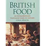 British Food: An Extraordinary Thousand Years of Historyby Colin Spencer
