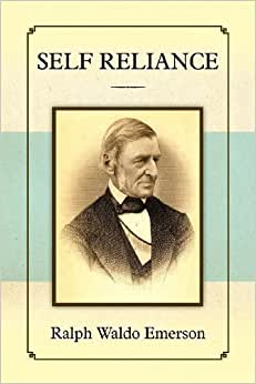 a review of self reliance by ralph waldo emerson Self-reliance (1841) ralph waldo emerson at only 30 pages, self-reliance has the qualities of a concentrate, perhaps the very essence of personal development self-reliance was one of the key pieces of writing which helped carve the ethic of american individualism, and forms part of the intellectual bedrock of today's.
