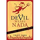 The Devil Wears Nada: Satan Exposed!