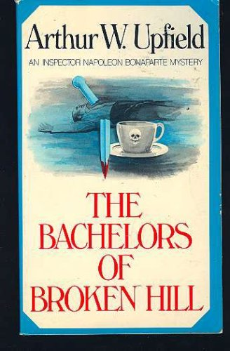 Bachelors of Broken Hill (Bachelors of Broken Hill Paper), Arthur Upfield